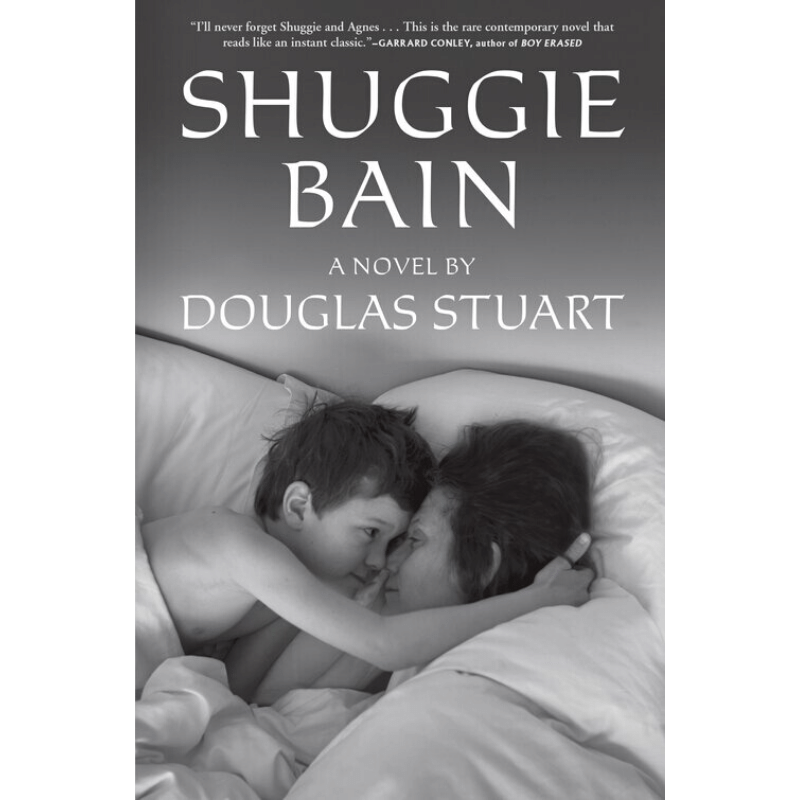 Shuggie Bain by Douglas Stuart — Open Letters Review